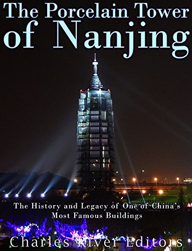 Porcelain Tower - The Porcelain Tower of Nanjing: The History and Legacy of One of China's Most Famous Buildings