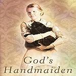 God's Handmaiden | Gilbert Morris