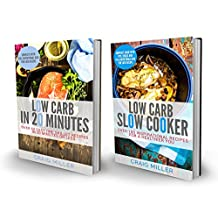Low Carb: 2 in 1 Boxset With Over 160 Recipes From The Best-Selling Low Carb Cookbooks: Includes: Low Carb Slow Cooker 100 Inspirational Recipes and Low Carb in 20 Minutes