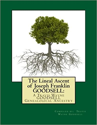 The Lineal Ascent of Joseph Franklin GOODSELL: A Travis