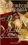 Lucrece Borgia - Lettres d'une Vie par Le Thiec