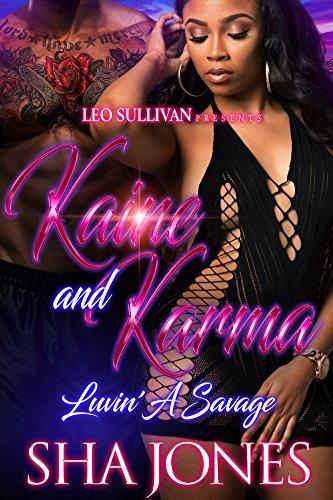 Kaine and Karma: Luvin' A Savage