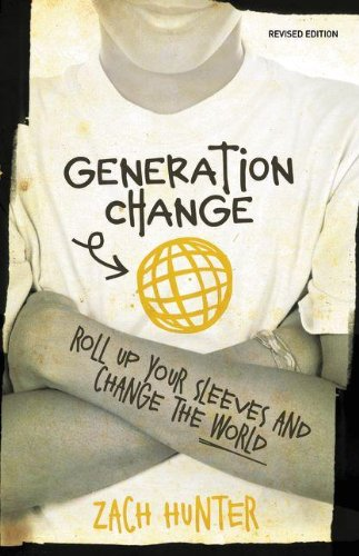 Generation Change, Revised Edition: Roll Up Your Sleeves and Change the World pdf epub
