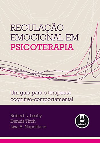 Regulação Emocional Psicoterapia Terapeuta Cognitivo Comportamental ebook
