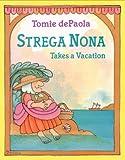 Strega Nona Takes a Vacation, Tomie dePaola, 0399235620