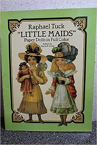 Raphael Tuck Little Maids Paper Dolls in Full Color by Marta K. Krebs (1990-07-01)