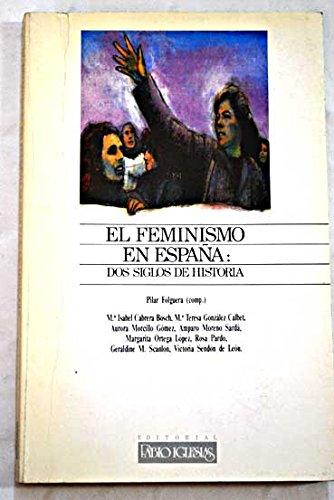El feminismo en España: dos siglosde historia: Amazon.es: Folguera,P.: Libros