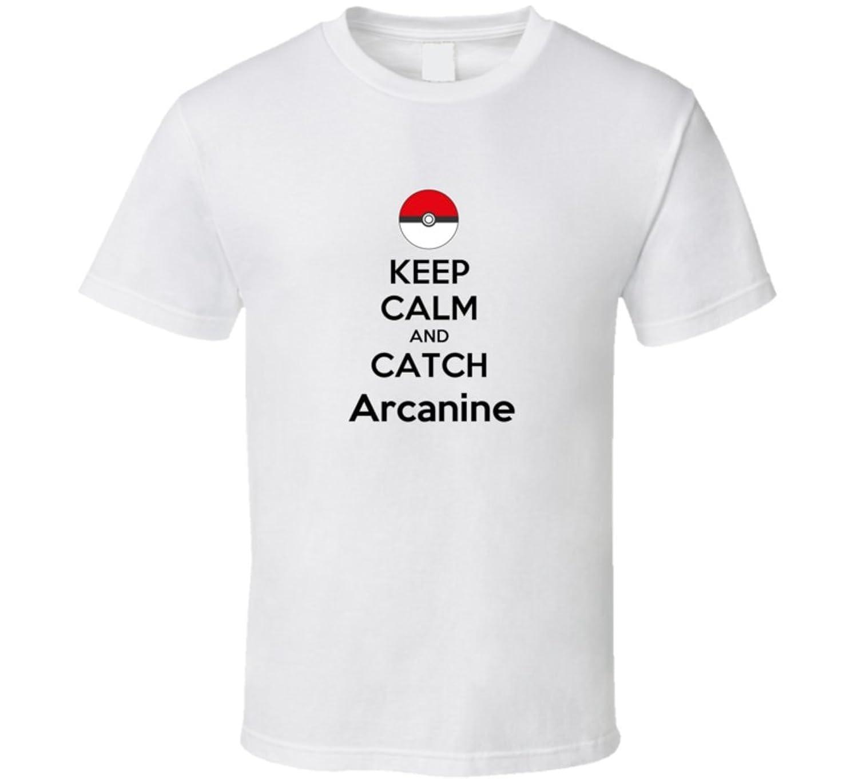 Keep Calm and Catch Arcanine T shirt