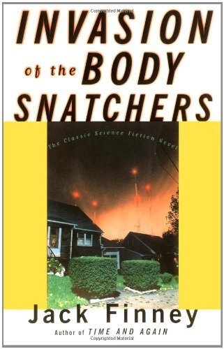 By Jack Finney - Invasion of the Body Snatchers (3.7.1998) (Invasion Of The Body Snatchers Jack Finney)
