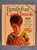 Family Fun Cookbook, Deanna F. Cook and Family Fun Magazine Staff, 0786861126