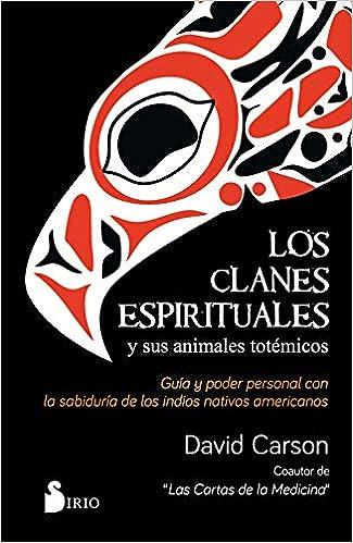 Los clanes espirituales y sus animales totemicos (Spanish ...
