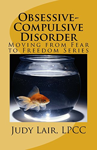 Obsessive-Compulsive Disorder: Moving from Fear to Freedom Series (Volume 2)