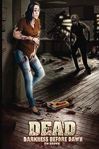 DEAD: Darkness Before Dawn (Volume 8)