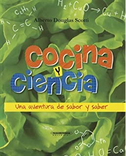 Cocina y ciencia / Cooking and Science: Una Aventura De Sabor Y Saber (Spanish