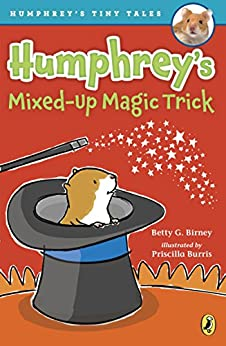 Humphrey's Mixed-Up Magic Trick (Humphrey's Tiny Tales) by [Birney, Betty G.]