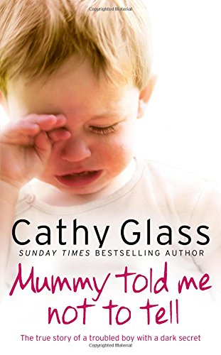 Cathy Glass Mummy Told Me Not To Tell