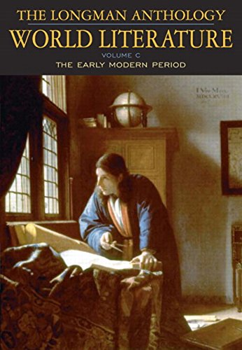 The Longman Anthology of World Literature: Volume C, The Early Modern Period
