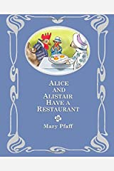 Alice and Alistair Have a Restaurant: In Which Alice Mongoose and Alistair Rat Embark Upon a Business Venture (Volume 2)