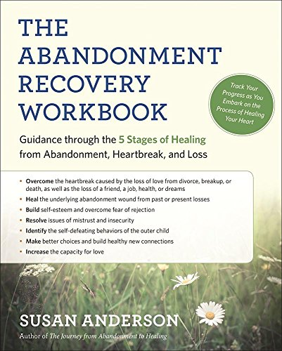 The Abandonment Recovery Workbook: Guidance through the Five Stages of Healing from Abandonment, Heartbreak, and Loss [Susan Anderson] (Tapa Blanda)