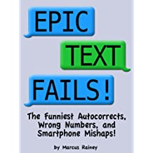 Epic Text Fails! The Funniest Autocorrects, Wrong Numbers, and Smartphone Mishaps
