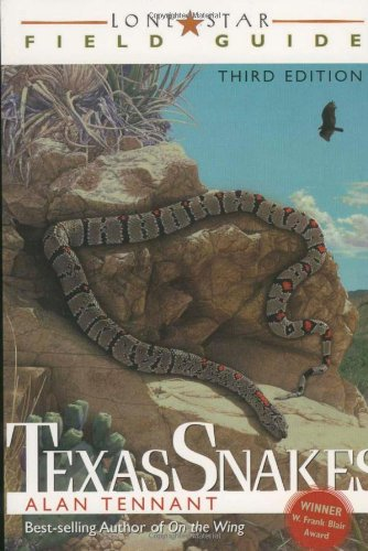 Lone Star Field Guide to Texas Snakes (Lone Star Guides)