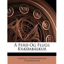 Á Ferð Og Flugi: Kvæðabálkur