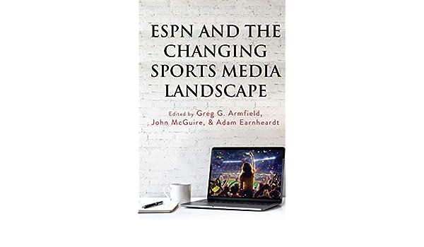 ESPN and the Changing Sports Media Landscape: 2 Communication, Sport, and Society: Amazon.es: Armfield, Greg G., Earnheardt, Adam, Mcguire, John: Libros en idiomas extranjeros