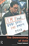 The Downsizing of Asia, Godement, François, 0415198348