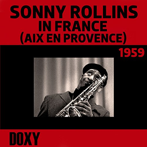 Sonny Rollins in France (Aix E...