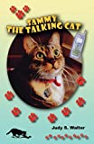 Sammy, the Talking Cat, Judy S. Walter, 0578080656