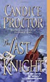 The Last Knight, Candice Proctor, 0804119309