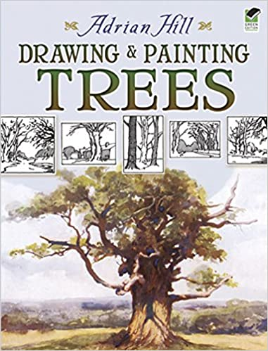 drawing and painting trees dover art instruction adrian hill