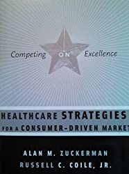 Competing on Excellence: Healthcare Strategies for a Consumer-Driven Market