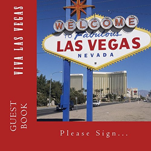 Viva Las Vegas Guest Book: 110 page Guest Book for Vacation Homes and Rentals (Volume 1)