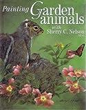 Painting Garden Animals, Sherry C. Nelson, 1581804288