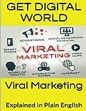 Viral Marketing Explained In Plain English