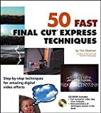img - for 50 Fast Final Cut Express Techniques (50 Fast Techniques Series) by Tim Meehan (2003-08-15) book / textbook / text book