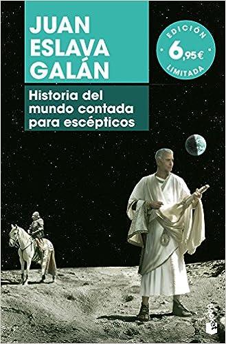 Historia del mundo contada para escépticos Especial Enero 2018: Amazon.es: Eslava Galán, Juan: Libros