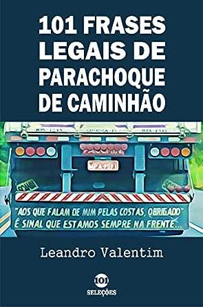101 Frases Legais De Parachoque De Caminhão Portuguese