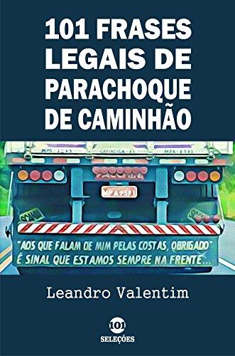 Amazoncom 101 Frases Legais De Parachoque De Caminhão Portuguese