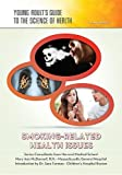 Smoking-Related Health Issues (Young Adult's Guide to the Science of Health)