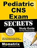 Pediatric CNS Exam Secrets Study Guide: CNS Test Review for the Clinical Nurse Specialist in Pediatrics Exam