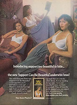 b386e0e0ef Support too beautiful to hide Playtex Support Can Be Beautiful bras ad 1977  at Amazon s Entertainment Collectibles Store