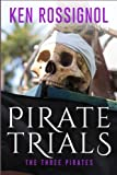 img - for PIRATE TRIALS: The Three Pirates - The Islet of the Virgin: Famous Murderous Pirate Book Series (PIRATE TRIALS: Famous Murderous Pirate Book Series) (Volume 4) book / textbook / text book