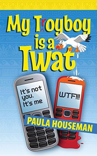 My Troyboy is a Twat (Ruth Roth Series Book 3) by [Houseman, Paula]