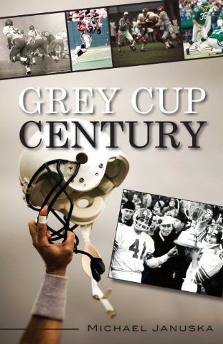 Grey Cup Century by Michael Januska (2012-09-22)