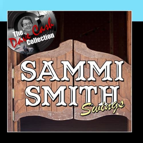 Sammi Smith Swings - [The Dave Cash Collection] (The Best Of Sammi Smith)