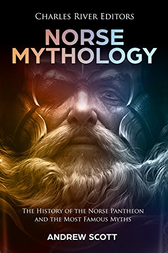 Norse Mythology: The History of the Norse Pantheon and the Most Famous Myths