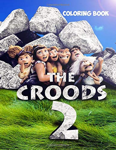 The Croods 2 Coloring Book The Croods 2 Coloring Book 30 Exclusive Illustrations Leon De 9781080185153 Amazon Com Books