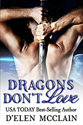 Dragons Don't Love: Dragon Shifter Romance (Fire Chronicles New Adult Paranormal Book 2)